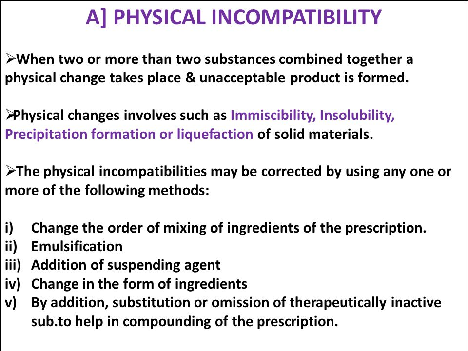 A] PHYSICAL INCOMPATIBILITY